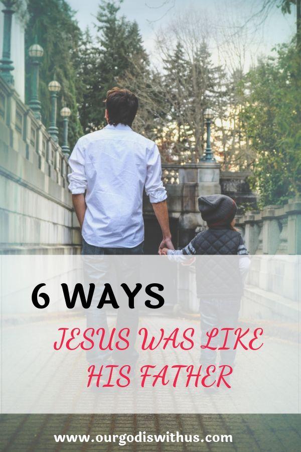 6 ways Jesus was like his Father