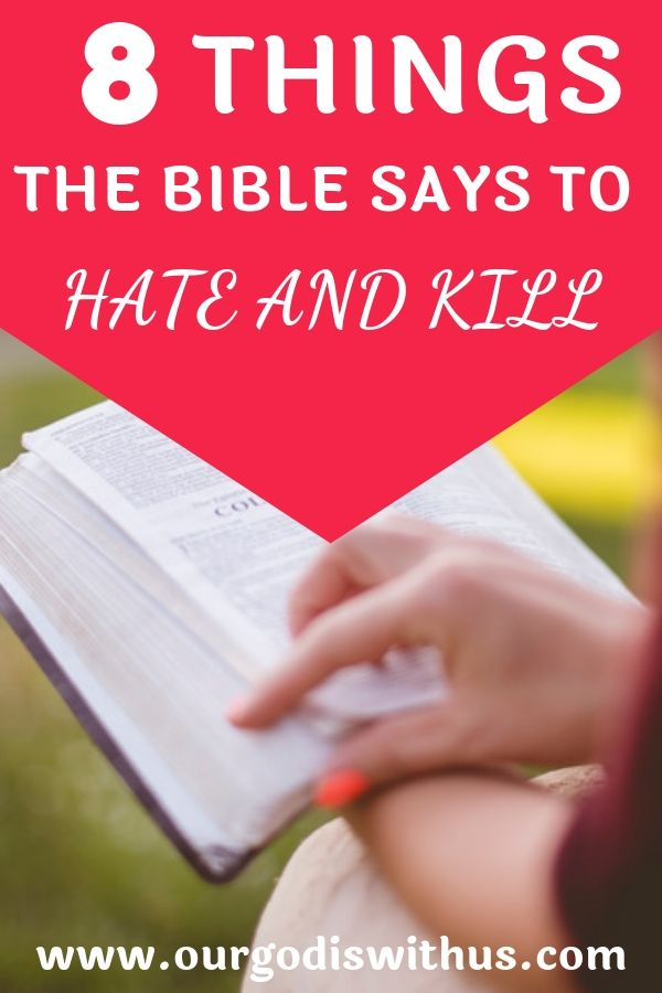 8 things the bible says to hate and kill