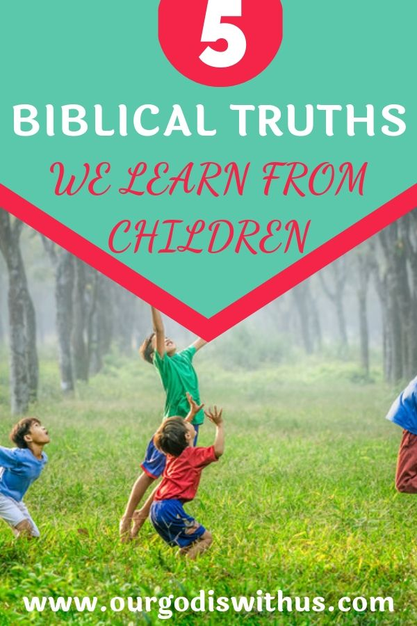 biblical truths we learn from children