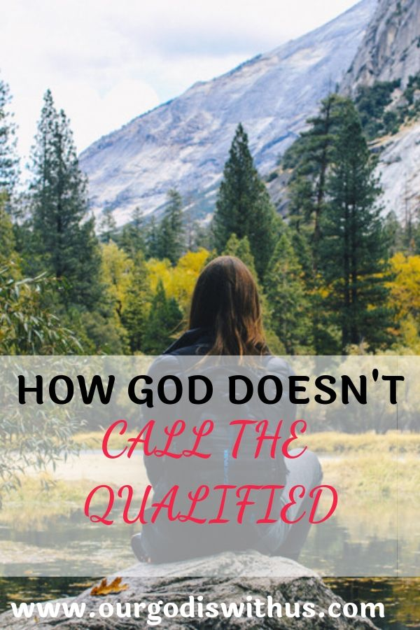 how god doesnt call the qualified