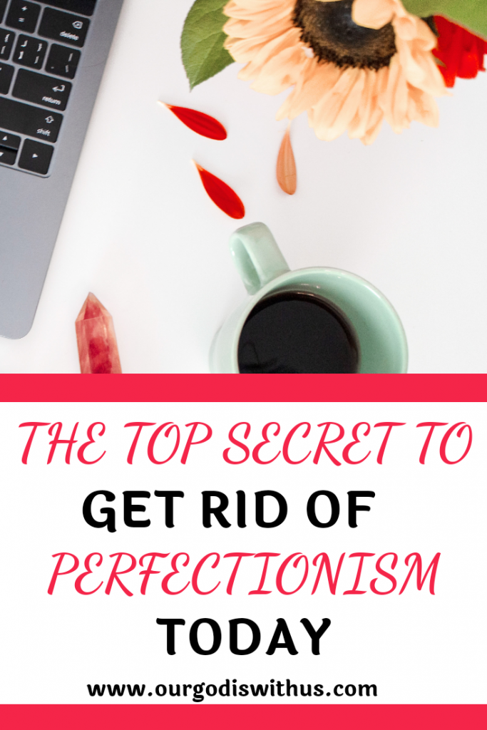 the top secret to get rid of perfectionism