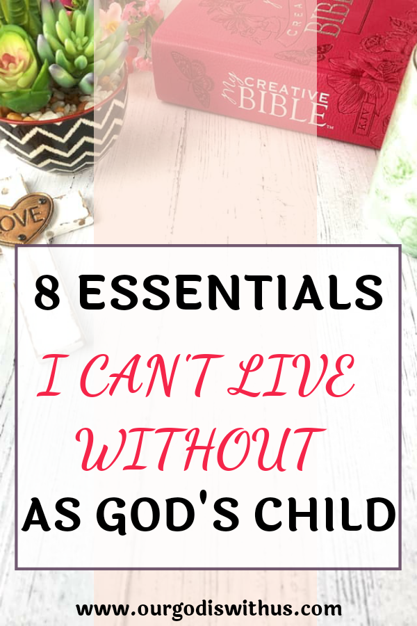 8 things l can't live without as God's child