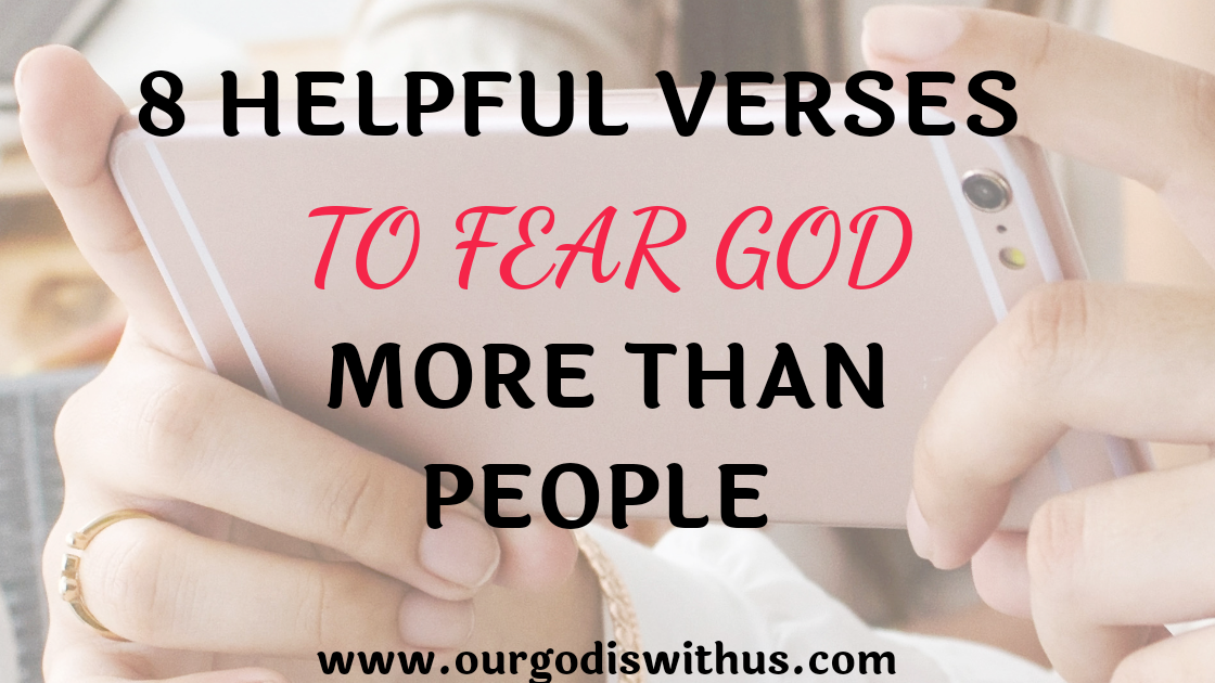 8 helpful verses to fear God more than people