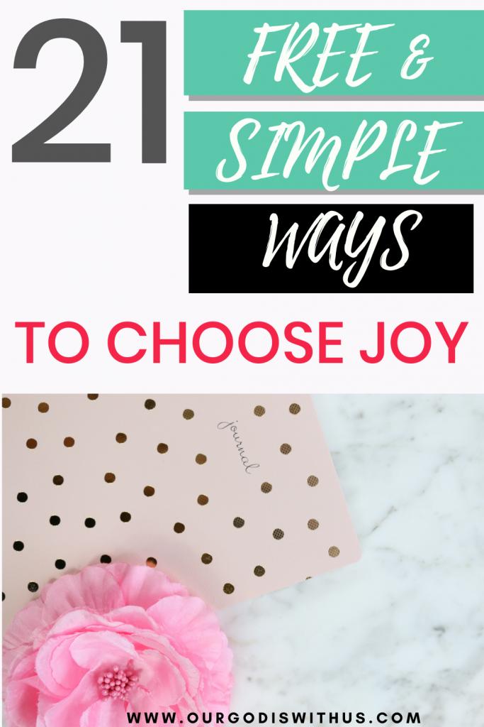 21 FREE & SIMPLE WAYS TO CHOOSE JOY