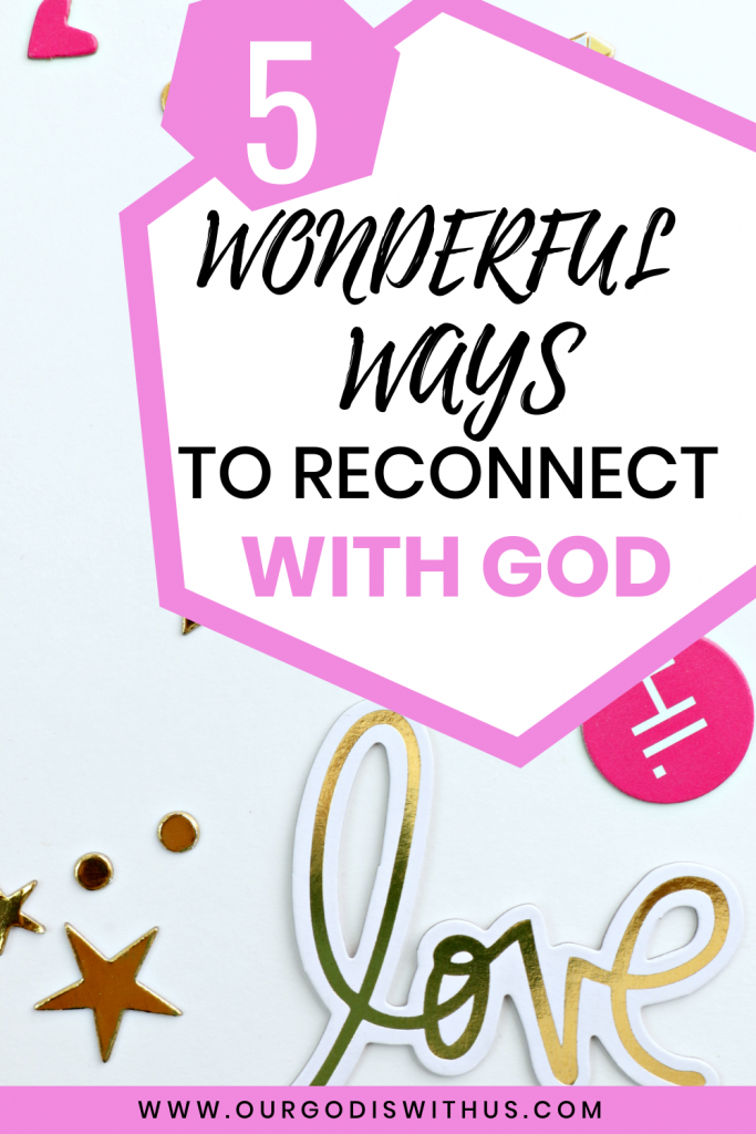 5 wonderful ways to reconnect with God