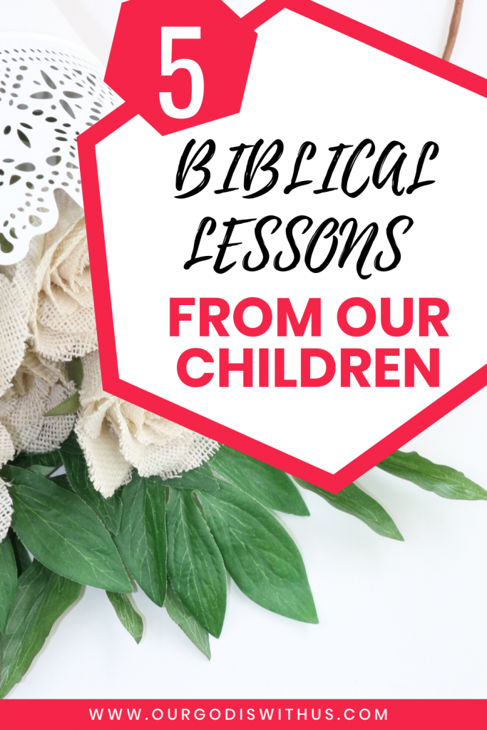 5 Biblical lessons from our children