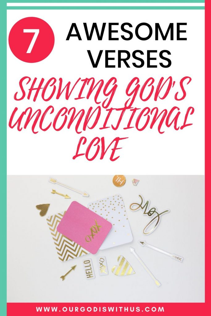 7 AWESOME VERSES SHOWING GOD'S UNCONDITIONAL LOVE