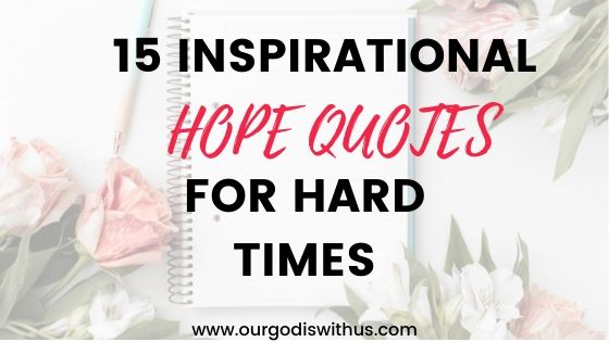 15 Inspirational Hope Quotes for hard times