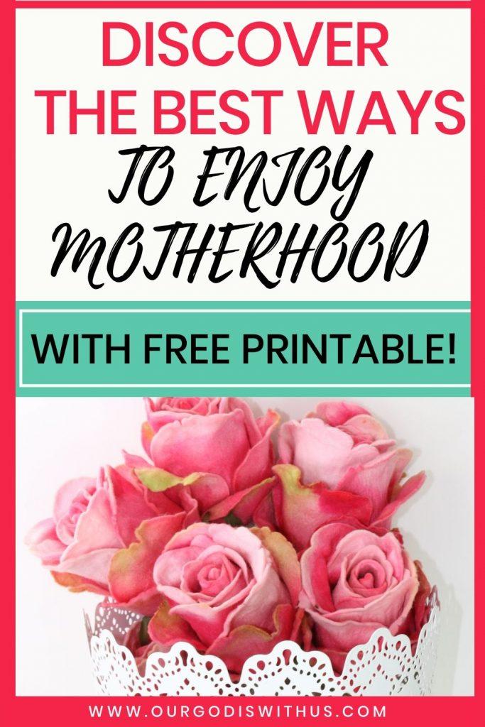 Discover the best ways to enjoy motherhood