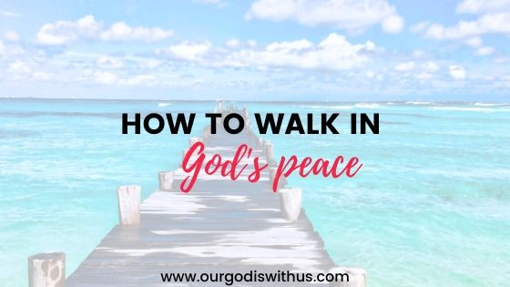 How to walk in God's Peace
