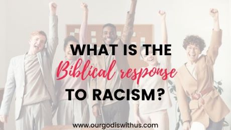 What is the Biblical response to racism?