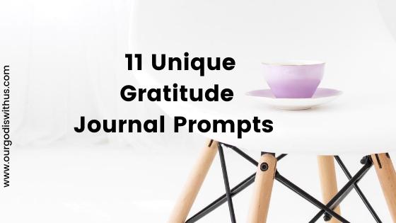 11 Unique Gratitude Journal Prompts