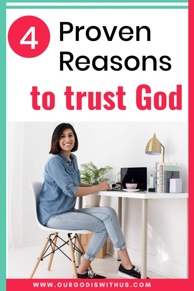 4 Proven Reasons to trust God