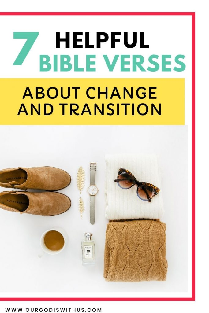 7 Helpful Bible verses about change and transition