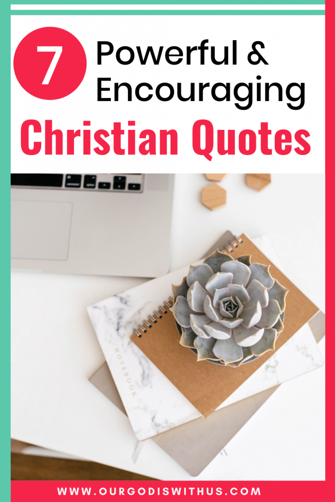 7 Powerful and Encouraging Christian quotes