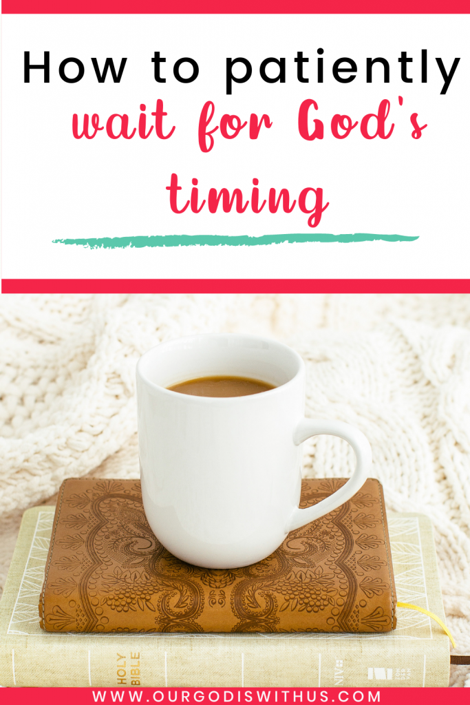 How to patiently wait for God's timing