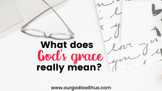 What does God's grace really mean