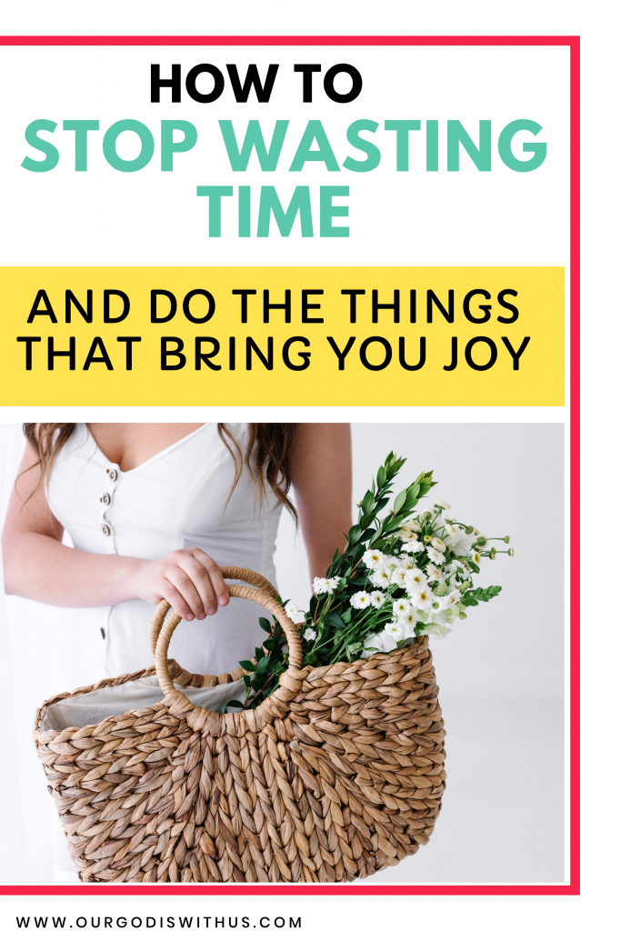 How to stop wasting time and start doing what you love